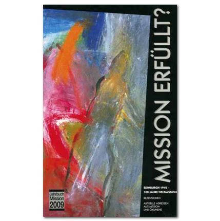 Jahrbuch Mission 2009: Mission erfüllt?