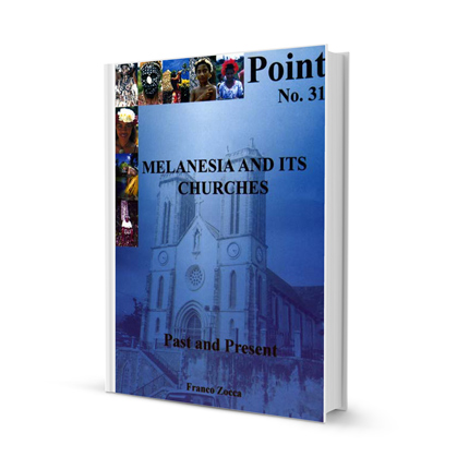 Melanesia and its Churches; Point No. 31; Past and Present