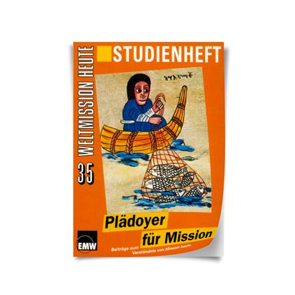 "Weltmission heute, Nr. 35: Studienheft ""Plädoyer für Mission"""