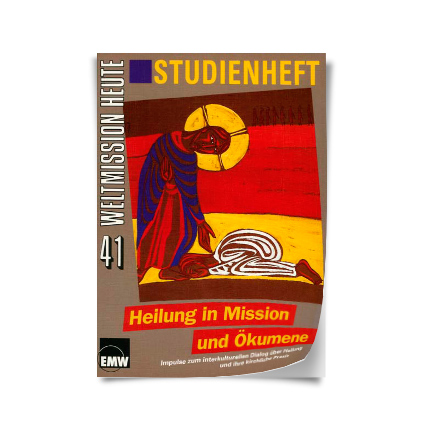 """Weltmission heute, Nr. 41: Studienheft """"Heilung in Mission und Ökumene"""""""