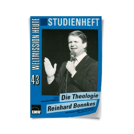 "Weltmission heute, Nr. 43: Studienheft ""Die Theologie Reinhard Bonnkes"""