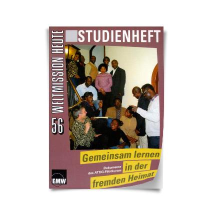 """Weltmission heute, Nr. 56: Studienheft """"Gemeinsam lernen in der fremden Heimat"""""""