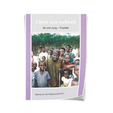 """Christ sein weltweit: """"Alt und Jung - PrayNet"""""""