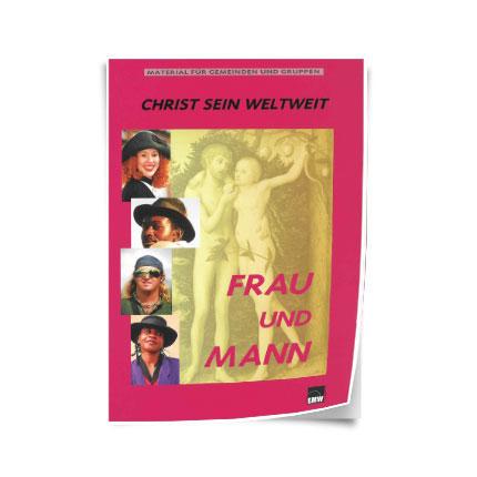 """Christ sein weltweit: """"Frau und Mann"""""""
