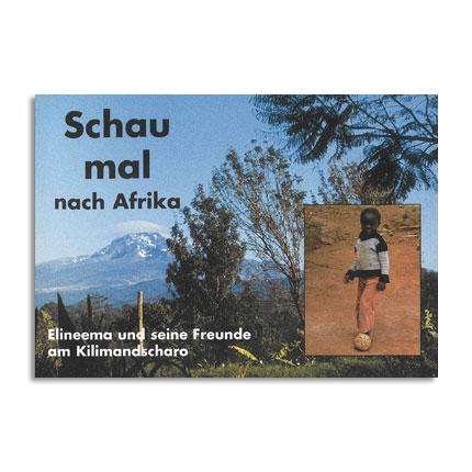 Schau mal nach Afrika - Erzählungen über den Alltag der Kinder am Kilimandscharo