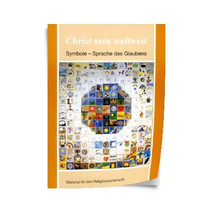 """Christ sein weltweit: """"Symbole - Sprache des Glaubens"""", Jg. 42"""