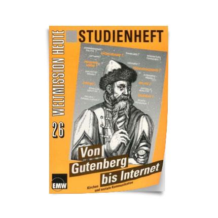 """Weltmission heute, Nr. 26: Studienheft """"Von Gutenberg bis Internet"""""""