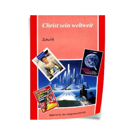 """Christ sein weltweit: """"Zukunft"""", Jg. 41"""